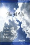 Hear His Voice: The True Story of a Modern Day Mystical Encounter with God - Nancy Clark