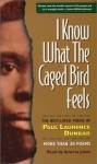 I Know What the Caged Bird Feels: The Best-Loved Poems of Paul Laurence Dunbar - Paul Laurence Dunbar, Ameria Jones