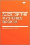 Alice, Or The Mysteries Book 05 - Edward Bulwer-Lytton
