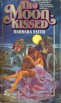 The moonkissed - Barbara Faith