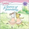 A Dance of Friendship - Katharine Holabird, Helen Craig