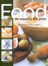 Food: The Essential A-Z Guide - Kim Rowney, Lulu Grimes, John Newton, Kay Halsey
