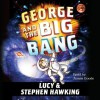 George and the Big Bang (Audio) - Stephen Hawking, Lucy Hawking, James Goode