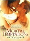 Mortal Temptations (Mortal #1) - Allyson James