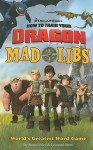 How to Train Your Dragon Mad Libs - Roger Price, Leonard Stern