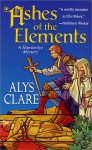 Ashes of the Elements - Alys Clare