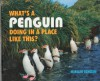 What's a Penguin Doing in a Place Like This? - Miriam Schlein