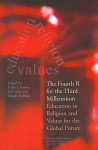 The Fourth R for the Third Millennium: Education in Religion and Values for the Global Future - Leslie J. Francis, Jeff Astley, Mandy Robbins