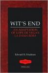 Wit's End: An Adaptation of Lope de Vega's La Dama Boba - Edward H. Friedman, Lope de Vega