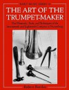 The Art of the Trumpet-Maker - Robert Barclay