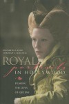 Royal Portraits in Hollywood: Filming the Lives of Queens - Elizabeth Ford, Deborah Mitchell