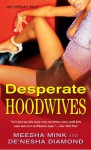 Desperate Hoodwives: An Urban Tale - Meesha Mink, De'nesha Diamond