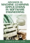 Advances in Machine Learning Applications in Software Engineering - Du Zhang