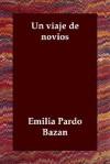 Un Viaje de Novios - Emilia Pardo Bazán