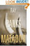 Matador (Kindle Serial) Episode 1 - Ray Banks