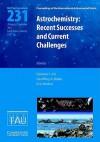 Astrochemistry: Recent Successes and Current Challenges (Iau S231) - International Astronomical Union, Dariusz C. Lis, Geoffrey A. Blake