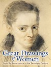 Great Drawings of Women: From the Renaissance to the Twentieth Century - Carol Belanger Grafton