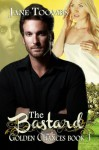 Golden Chances Book 1 - The Bastard (A Books We Love seven part serial) - Jane Toombs