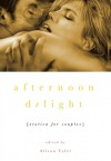 Afternoon Delight: Erotica For Couples - Alison Tyler, Sinclair Sexsmith