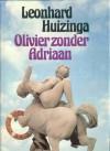 Olivier Zonder Adriaan - Leonhard Huizinga