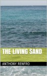 The Living Sand - Anthony Renfro