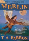 The Wings Of Merlin (The Lost Years of Merlin, #5) - T.A. Barron