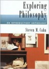 Exploring Philosophy: An Introductory Anthology - Steven M. Cahn