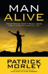 Man Alive: Transforming Your Seven Primal Needs into a Powerful Spiritual Life - Patrick Morley