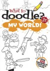 What to Doodle? Jr.--My World - John Kurtz
