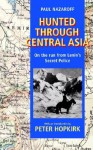 Hunted Through Central Asia: On the Run from Lenin's Secret Police - Paul Nazaroff, Malcolm Burr, Peter Hopkirk