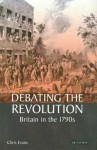 Revolution Debate: Britain in the 1790s - Chris Evans