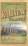 The Railway Viaduct (Inspector Robert Colbeck, #3) - Edward Marston