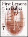 First Lessons in Ballet - Lise Friedman, K.C. Bailey