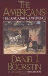 The Americans: The Democratic Experience - Daniel J. Boorstin