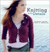 Knitting in the Details: Charming Designs to Knit and Embellish - Louisa Harding