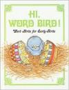 Hi, Word Bird! - Jane Belk Moncure, Linda Hohag