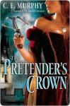 The Pretender's Crown - C.E. Murphy