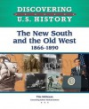 The New South and the Old West: 1866-1890 - Tim McNeese, Richard Jensen
