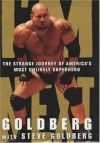 I'm Next: The Strange Journey Of America's Most Unlikely Superhero - Bill Goldberg