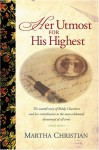 Her Utmost for His Highest: The Biddy Chambers Story - Marsha Drake, Norman B. Rohrer