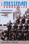 The Messman Chronicles: African-Americans in the U.S. Navy - Richard E. Miller