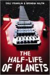 The Half-Life of Planets - Emily Franklin, Brendan Halpin