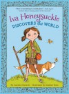 Iva Honeysuckle Discovers the World - Candice Ransom, Heather Ross
