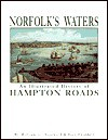 Norfolk's Waters: An Illustrated History of Hampton Roads - William L. Tazewell
