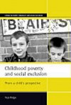 Childhood poverty and social exclusion: From a child's perspective - Tess Ridge