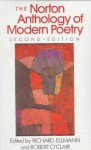 The Norton Anthology of Modern Poetry - Richard Ellmann, Robert O'Clair