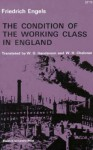 Condition of the Working Class in England - Friedrich Engels, W.O. Henderson, W. H. Chaloner