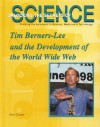 Tim Berners Lee And The Development Of The World Wide Web (Unlocking The Secrets Of Science) - Ann Gaines