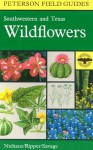 A Field Guide to Southwestern and Texas Wildflowers - Theodore F. Niehaus, Roger Tory Peterson, Virginia Savage, Charles L. Ripper