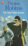 The Snow Must Return - Denise Robins